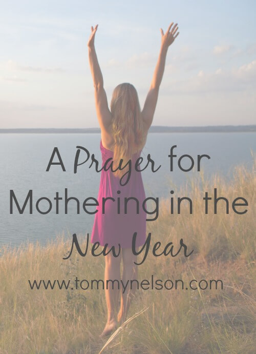 A Prayer for Mothering in the New Year