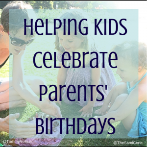 Helping-Kids-Celebrate-Parents-Birthdays