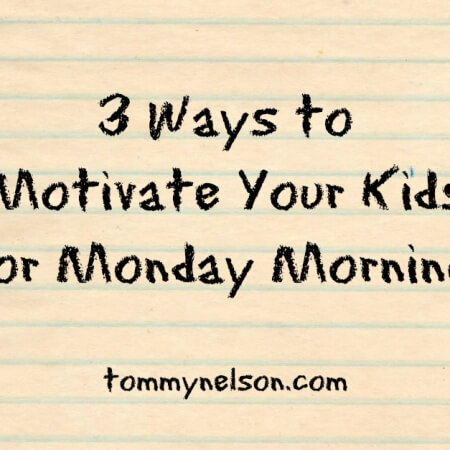 Motivate Your Kids for Monday Morning