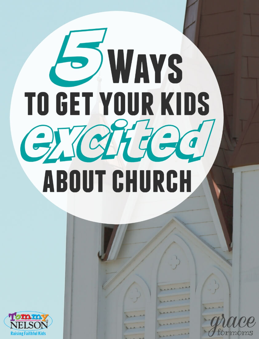 Simple Ways to Get Your Kids Excited About Church