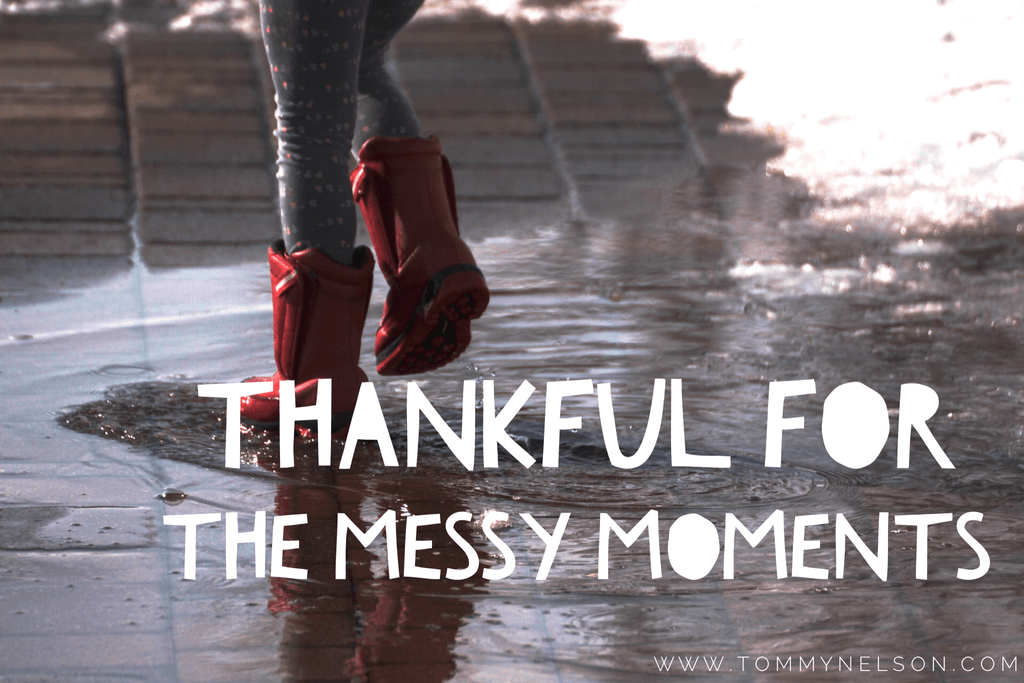 Thankful Messy Moments