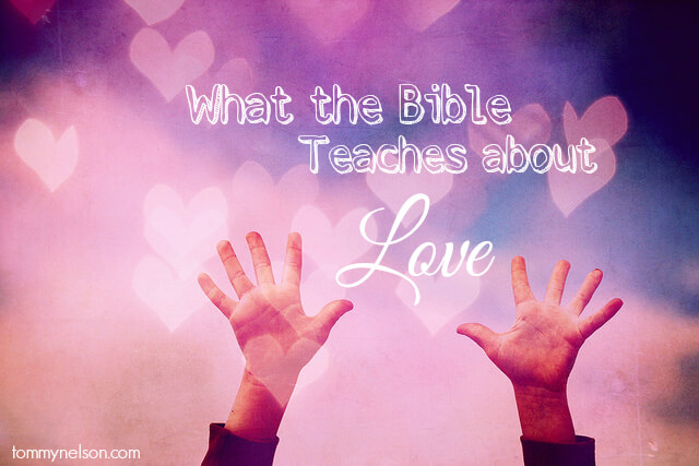 What the Bible teaches about love