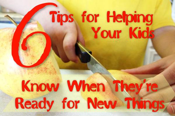 It can be hard to know when to let your kids do new things, so here are 6 great tips!