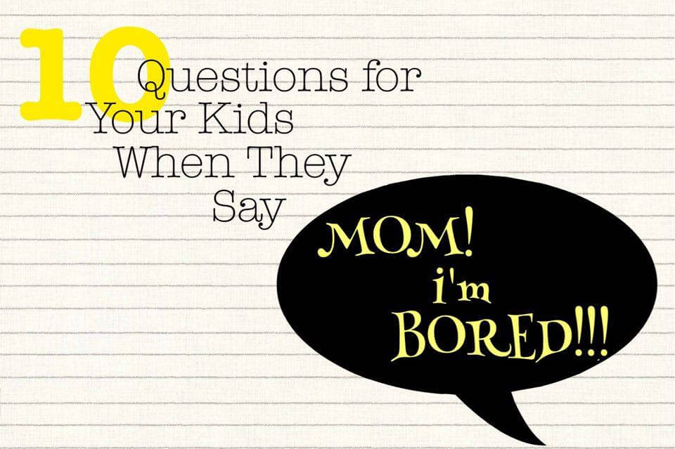 10 questions for you to have your kids ask themselves when they are bored. #parenting #books #ideas