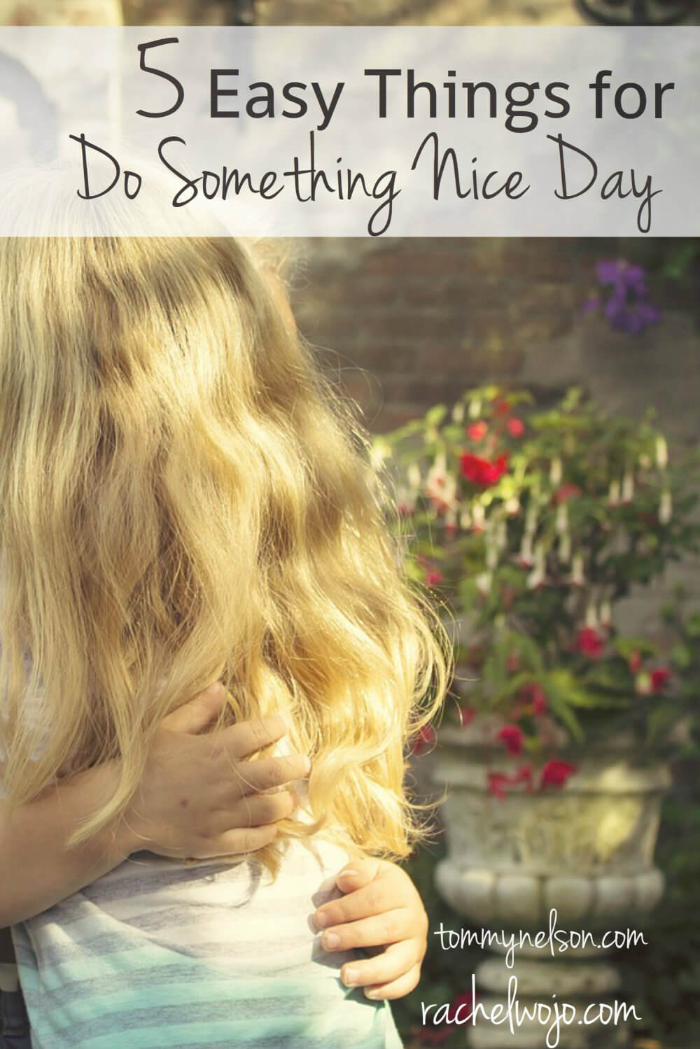 do something nice day pinterest tnelson