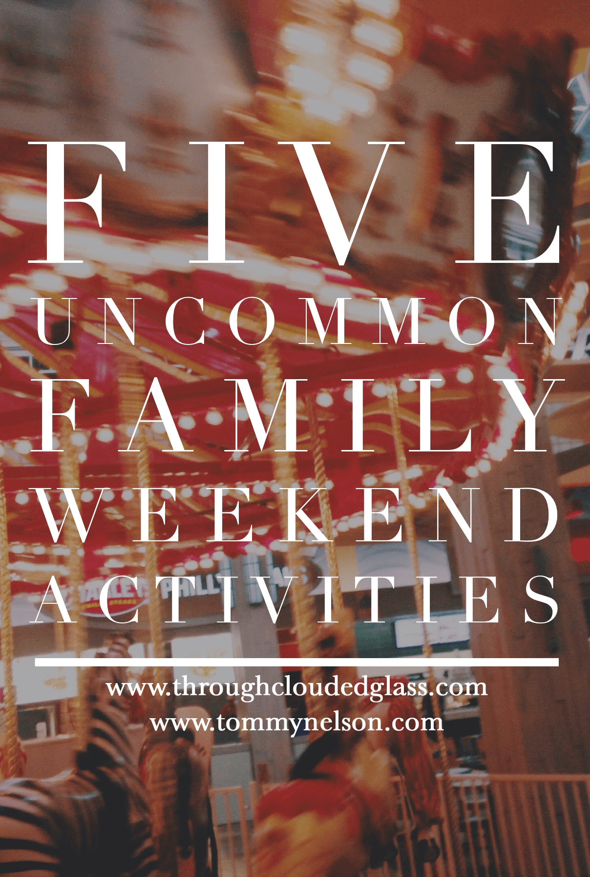 Five Uncommon Family Weekend Activities