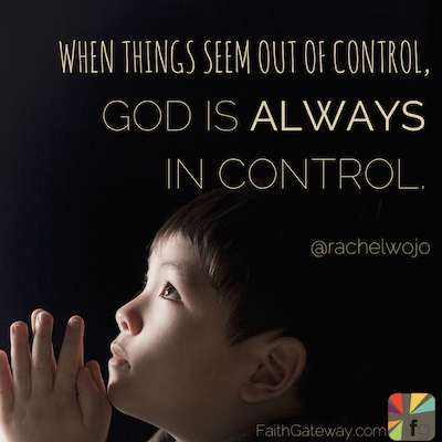 When thing Seem Out of Conrol, God Is Always In Control on Making Disciples of Your Small Children