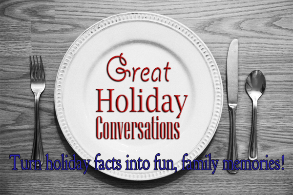 Turn holiday facts into great family memories!