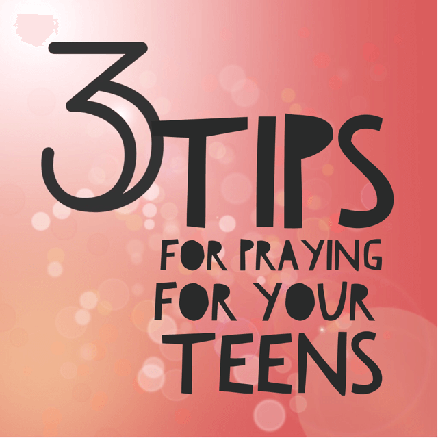 Three tips for praying specifically for teens #prayer #parenting #teens